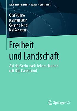 E-Book (pdf) Freiheit und Landschaft von Olaf Kühne, Karsten Berr, Corinna Jenal