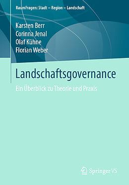 Kartonierter Einband Landschaftsgovernance von Karsten Berr, Corinna Jenal, Olaf Kühne