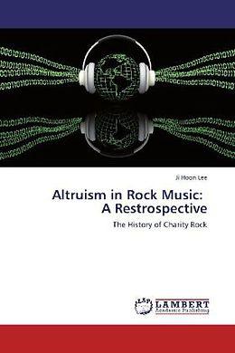 Kartonierter Einband Altruism in Rock Music: A Restrospective von Ji Hoon Lee