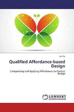 Kartonierter Einband Qualified Affordance-based Design von Jun Hu