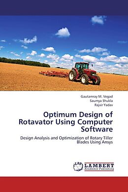 Kartonierter Einband Optimum Design of Rotavator Using Computer Software von Gautamray M. Vegad, Saumya Shukla, Rajvir Yadav