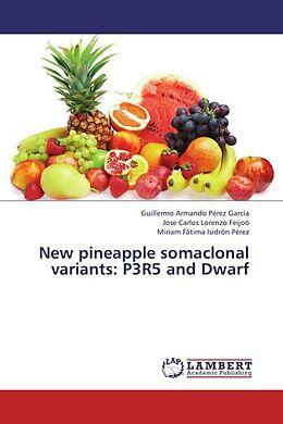 Kartonierter Einband New pineapple somaclonal variants: P3R5 and Dwarf von Guillermo Armando Pérez García, José Carlos Lorenzo Feijoo, Miriam Fátima Isidrón Pérez