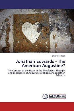 Kartonierter Einband Jonathan Edwards - The American Augustine? von Christine Dixon