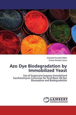 Kartonierter Einband Azo Dye Biodegradation by Immobilized Yeast von Eduardo Kovalski Mitter, Carlos Renato Corso