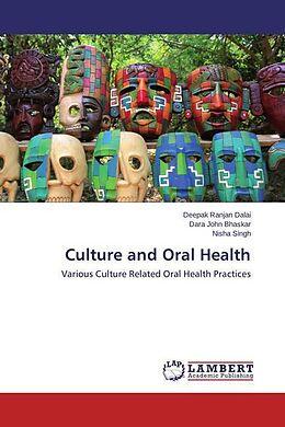 Kartonierter Einband Culture and Oral Health von Deepak Ranjan Dalai, Dara John Bhaskar, Nisha Singh