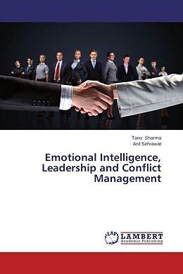 Kartonierter Einband Emotional Intelligence, Leadership and Conflict Management von Tanu Sharma, Anil Sehrawat