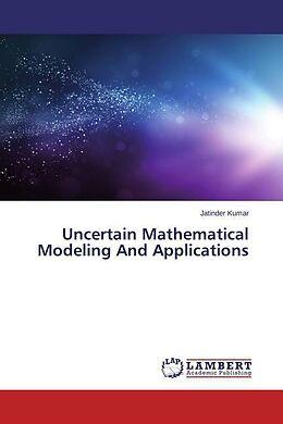 Kartonierter Einband Uncertain Mathematical Modeling And Applications von Jatinder Kumar