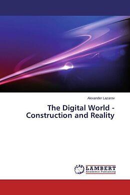 Kartonierter Einband The Digital World - Construction and Reality von Alexander Lazarov