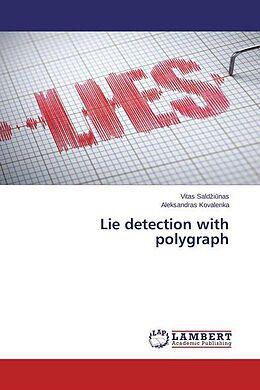 Kartonierter Einband Lie detection with polygraph von Vitas Saldziunas, Aleksandras Kovalenka