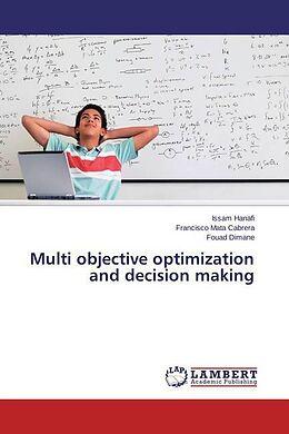 Kartonierter Einband Multi objective optimization and decision making von Issam Hanafi, Francisco Mata Cabrera, Fouad Dimane