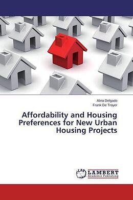 Kartonierter Einband Affordability and Housing Preferences for New Urban Housing Projects von Alina Delgado, Frank De Troyer