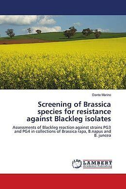 Kartonierter Einband Screening of Brassica species for resistance against Blackleg isolates von Dante Marino