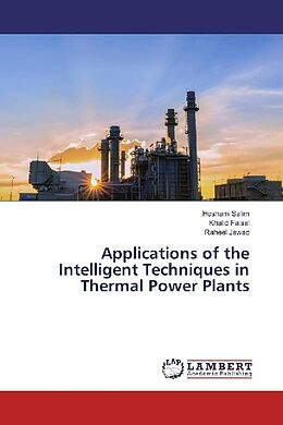 Kartonierter Einband Applications of the Intelligent Techniques in Thermal Power Plants von Hosham Salim, Khalid Faisal, Raheel Jawad