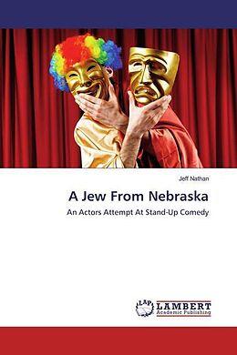 Kartonierter Einband A Jew From Nebraska von Jeff Nathan