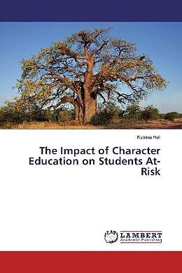 Kartonierter Einband The Impact of Character Education on Students At-Risk von Katrina Hall