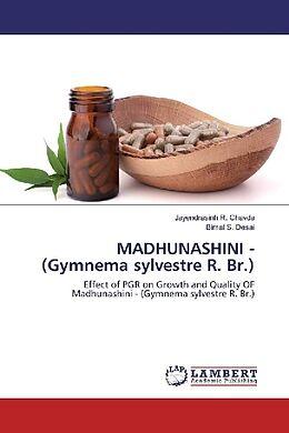 Kartonierter Einband MADHUNASHINI - (Gymnema sylvestre R. Br.) von Jayendrasinh R. Chavda, Bimal S. Desai