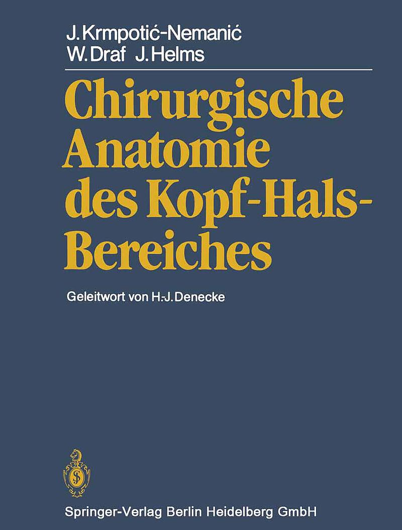 Chirurgische Anatomie des Kopf-Hals-Bereiches - W. Draf, J. Helms, J ...