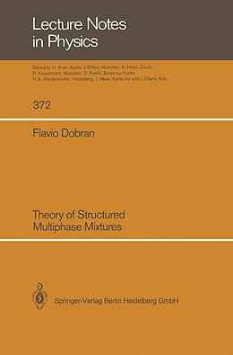 Kartonierter Einband Theory of Structured Multiphase Mixtures von Flavio Dobran