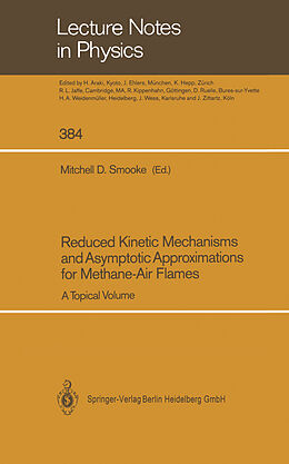 Kartonierter Einband Reduced Kinetic Mechanisms and Asymptotic Approximations for Methane-Air Flames von