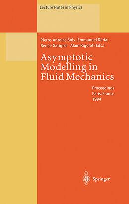 Kartonierter Einband Asymptotic Modelling in Fluid Mechanics von