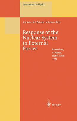 Kartonierter Einband Response of the Nuclear System to External Forces von