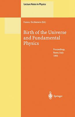 Kartonierter Einband Birth of the Universe and Fundamental Physics von