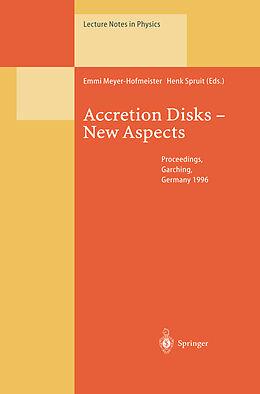 Kartonierter Einband Accretion Disks - New Aspects von