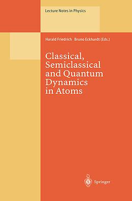 Kartonierter Einband Classical, Semiclassical and Quantum Dynamics in Atoms von