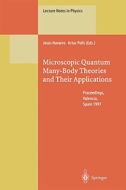Kartonierter Einband Microscopic Quantum Many-Body Theories and Their Applications von