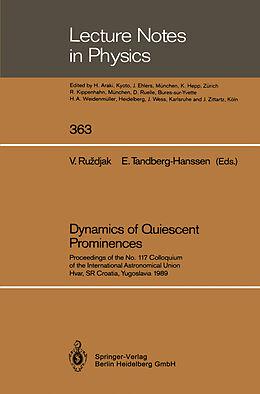 Kartonierter Einband Dynamics of Quiescent Prominences von