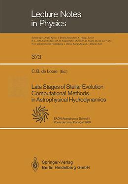 Kartonierter Einband Late Stages of Stellar Evolution Computational Methods in Astrophysical Hydrodynamics von