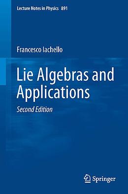 Kartonierter Einband Lie Algebras and Applications von Francesco Iachello