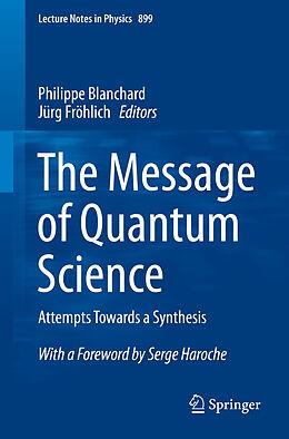 Kartonierter Einband The Message of Quantum Science von