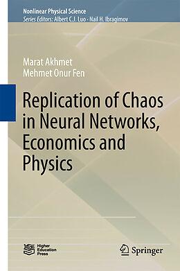 E-Book (pdf) Replication of Chaos in Neural Networks, Economics and Physics von Marat Akhmet, Mehmet Onur Fen