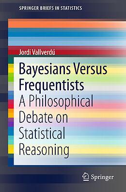 Kartonierter Einband Bayesians Versus Frequentists von Jordi Vallverdú