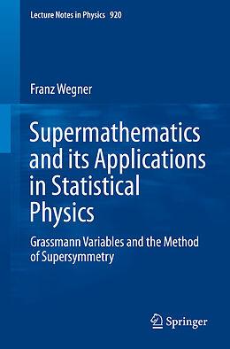 Kartonierter Einband Supermathematics and its Applications in Statistical Physics von Franz Wegner