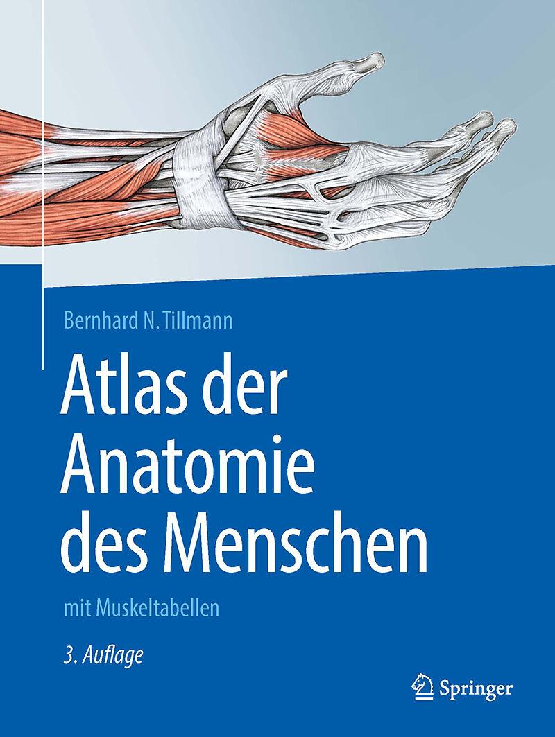 Atlas der Anatomie des Menschen - Bernhard N. Tillmann - Buch kaufen ...