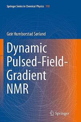 Kartonierter Einband Dynamic Pulsed-Field-Gradient NMR von Geir Humborstad Sørland