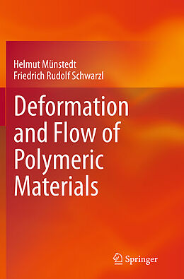Kartonierter Einband Deformation and Flow of Polymeric Materials von Helmut Münstedt, Friedrich Rudolf Schwarzl