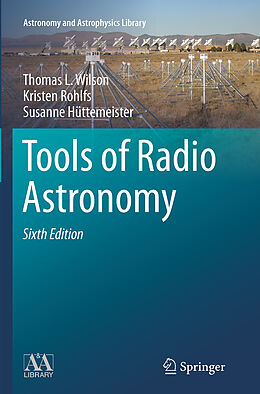 Kartonierter Einband Tools of Radio Astronomy von Thomas L. Wilson, Susanne Hüttemeister, Kristen Rohlfs