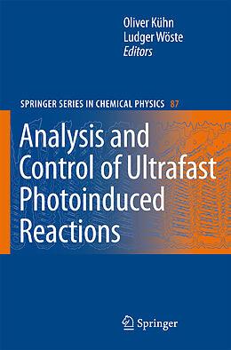 Kartonierter Einband Analysis and Control of Ultrafast Photoinduced Reactions von