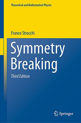 Fester Einband Symmetry Breaking von Franco Strocchi