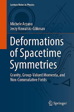 Kartonierter Einband Deformations of Spacetime Symmetries von Michele Arzano, Jerzy Kowalski-Glikman