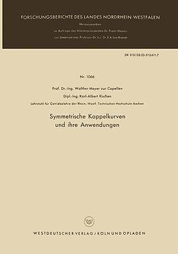Kartonierter Einband Symmetrische Koppelkurven und ihre Anwendungen von Walther Meyer zur Capellen