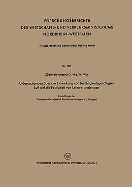 Kartonierter Einband Untersuchungen über die Einwirkung von feuchtigkeitsgesättigter Luft auf die Festigkeit von Leimverbindungen von Wilhelm Küch