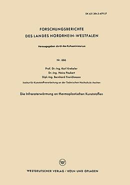 Kartonierter Einband Die Infraroterwärmung an thermoplastischen Kunststoffen von Karl Krekeler