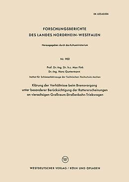 Kartonierter Einband Klärung der Verhältnisse beim Bremsvorgang unter besonderer Berücksichtigung der Rattererscheinungen an vierachsigen Großraum-Straßenbahn-Triebwagen von Max Fink