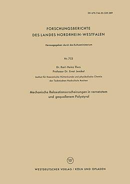 Kartonierter Einband Mechanische Relaxationserscheinungen in vernetztem und gequollenem Polystyrol von Karl-Heinz Illers