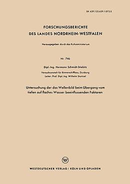 Kartonierter Einband Untersuchung der das Wellenbild beim Übergang vom tiefen auf flaches Wasser beeinflussenden Faktoren von Hermann Schmidt-Stiebitz