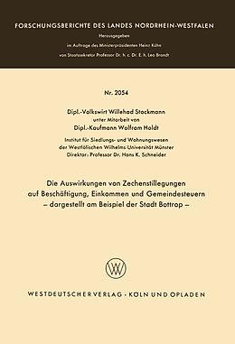 Kartonierter Einband Die Auswirkungen von Zechenstillegungen auf Beschäftigung, Einkommen und Gemeindesteuern  dargestellt am Beispiel der Stadt Bottrop  von Willehad Stockmann